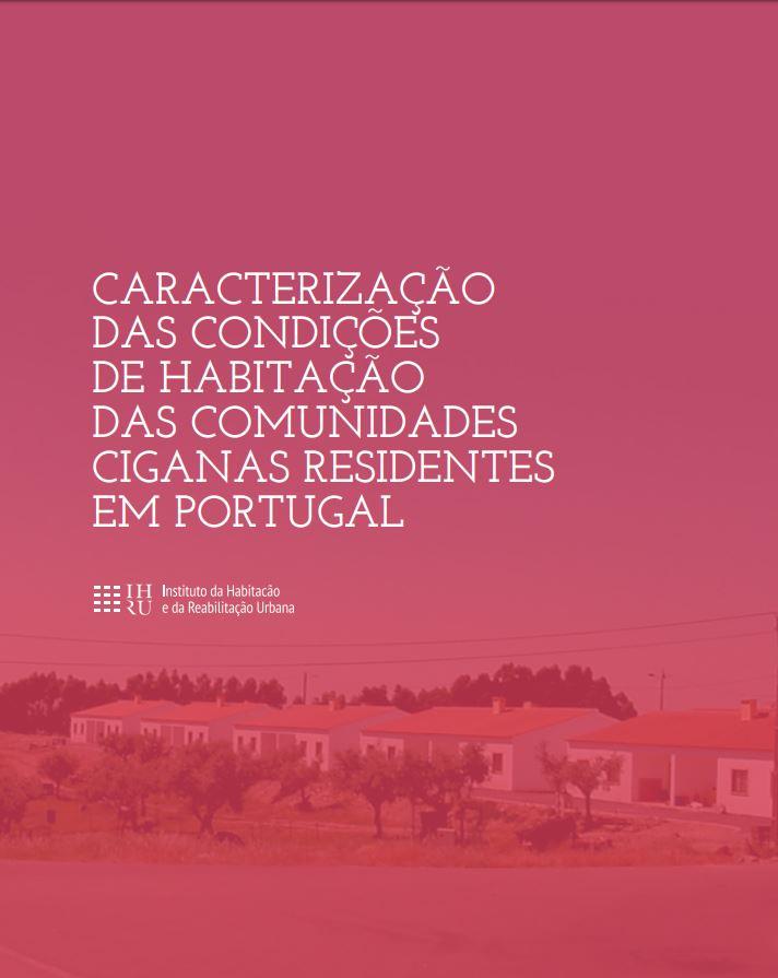 Caracterização das Condições de Habitação das Comunidades Ciganas Residentes em Portugal
