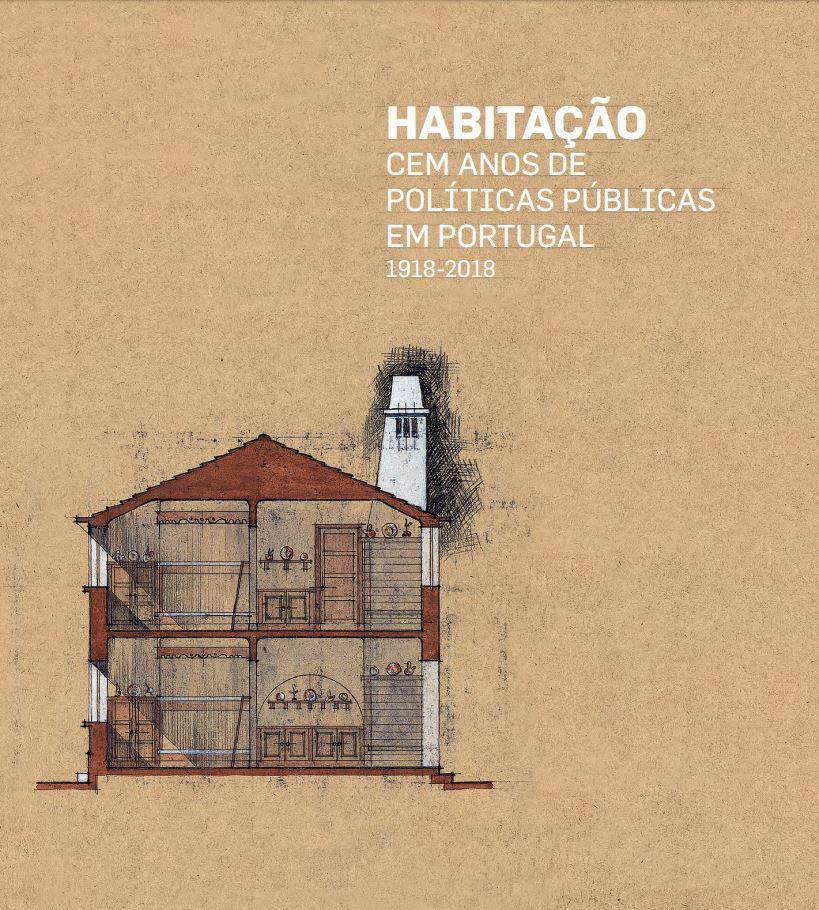 Habitação | 100 Anos de Habitação Social em Portugal | 1918-2018