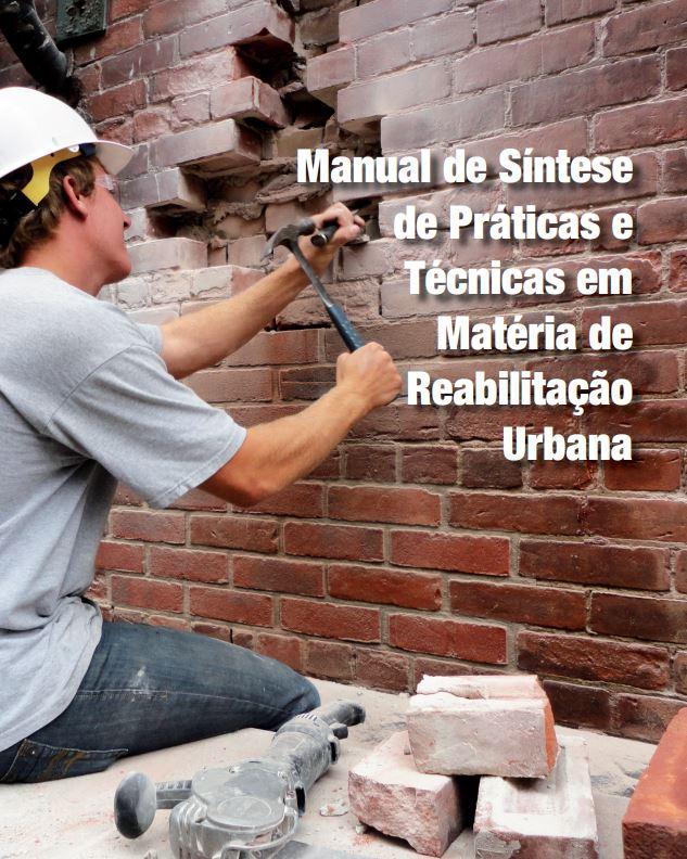 Manual de Síntese de Práticas e Técnicas em Matéria de Reabilitação Urbana